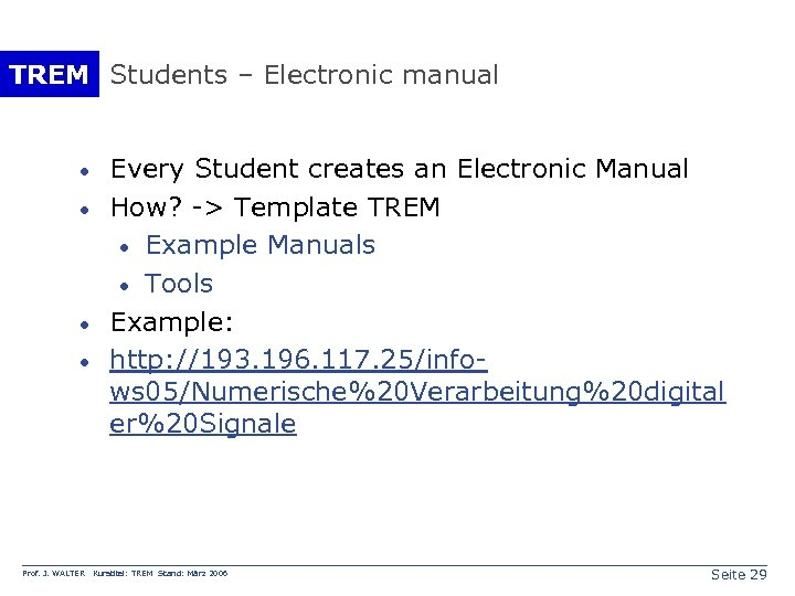 TREM Students – Electronic manual · · Prof. J. WALTER Every Student creates an