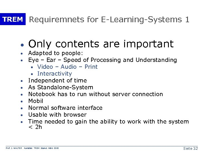 TREM Requiremnets for E-Learning-Systems 1 · · · · · Prof. J. WALTER Only