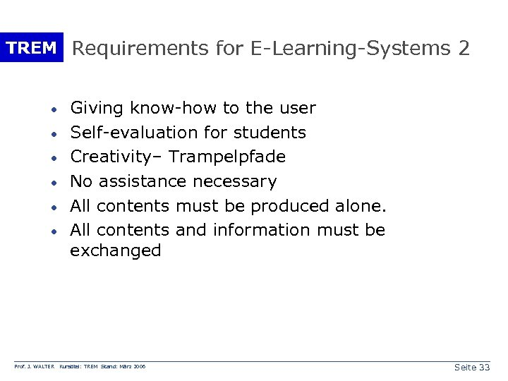 TREM Requirements for E-Learning-Systems 2 · · · Prof. J. WALTER Giving know-how to