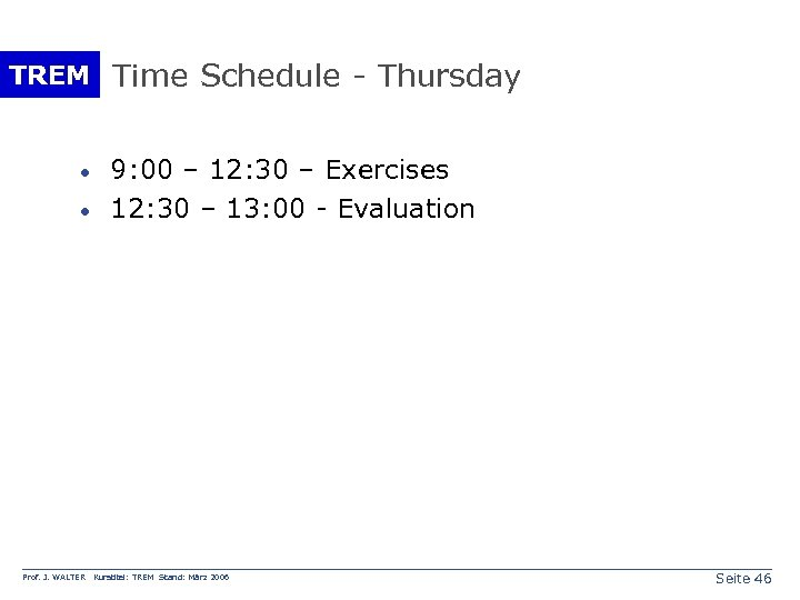 TREM Time Schedule - Thursday · · Prof. J. WALTER 9: 00 – 12: