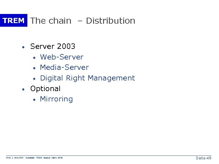 TREM The chain – Distribution · · Prof. J. WALTER Server 2003 · Web-Server