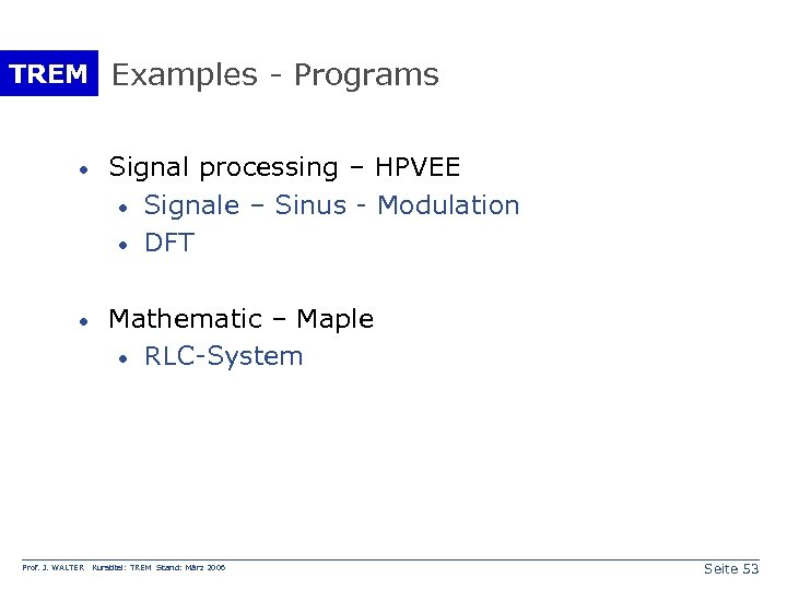 TREM Examples - Programs · Signal processing – HPVEE · Signale – Sinus -