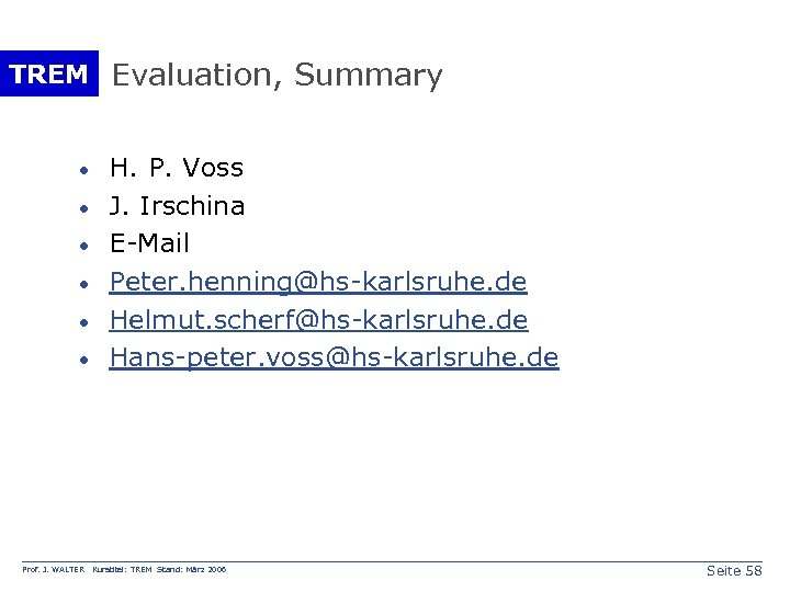 TREM Evaluation, Summary · · · Prof. J. WALTER H. P. Voss J. Irschina