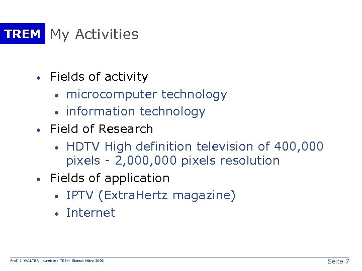 TREM My Activities · · · Prof. J. WALTER Fields of activity · microcomputer