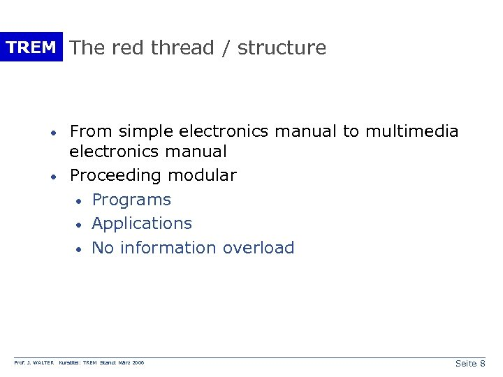 TREM The red thread / structure · · Prof. J. WALTER From simple electronics