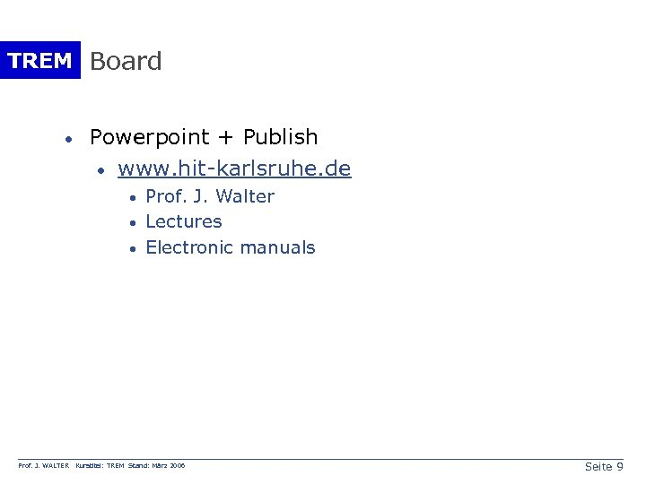 TREM Board · Powerpoint + Publish · www. hit-karlsruhe. de · · · Prof.