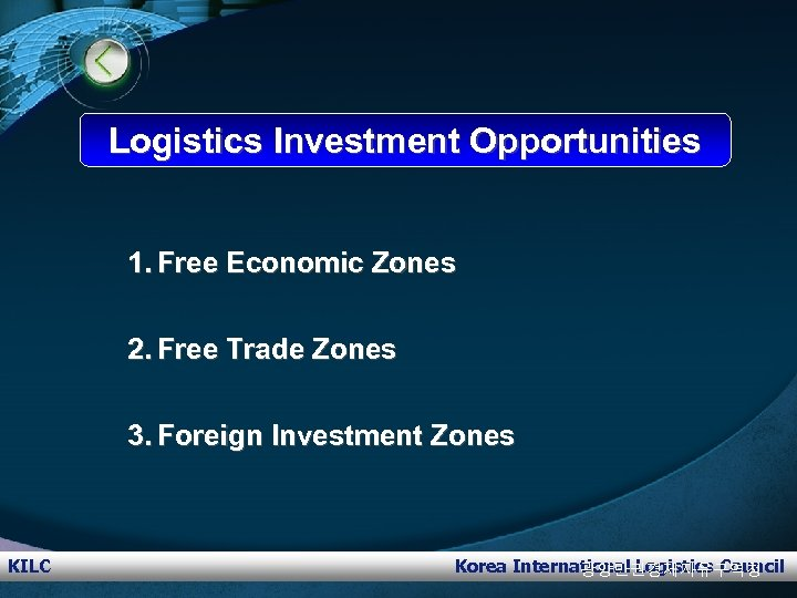 Logistics Investment Opportunities 1. Free Economic Zones 2. Free Trade Zones 3. Foreign Investment