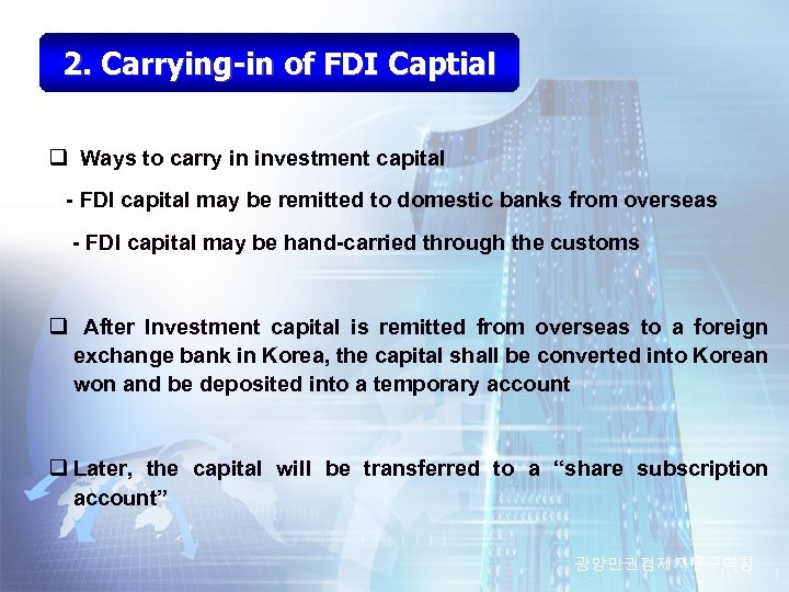 2. Carrying-in of FDI Captial q Ways to carry in investment capital - FDI