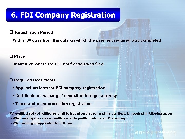 6. FDI Company Registration q Registration Period Within 30 days from the date on