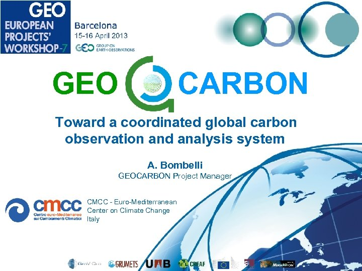GEO CARBON Toward a coordinated global carbon observation and analysis system A. Bombelli GEOCARBON