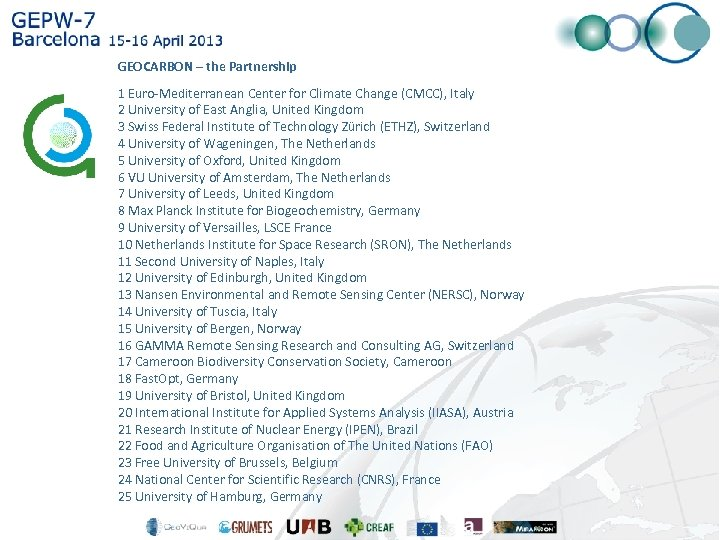 GEOCARBON – the Partnership 1 Euro-Mediterranean Center for Climate Change (CMCC), Italy 2 University