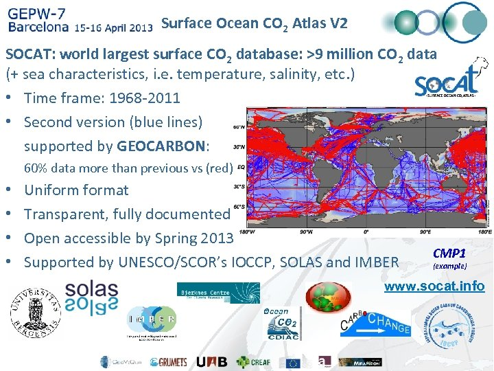 Surface Ocean CO 2 Atlas V 2 SOCAT: world largest surface CO 2 database: