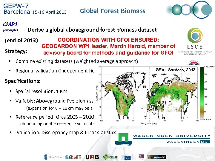 Global Forest Biomass CMP 1 (example) Derive a global aboveground forest biomass dataset (end