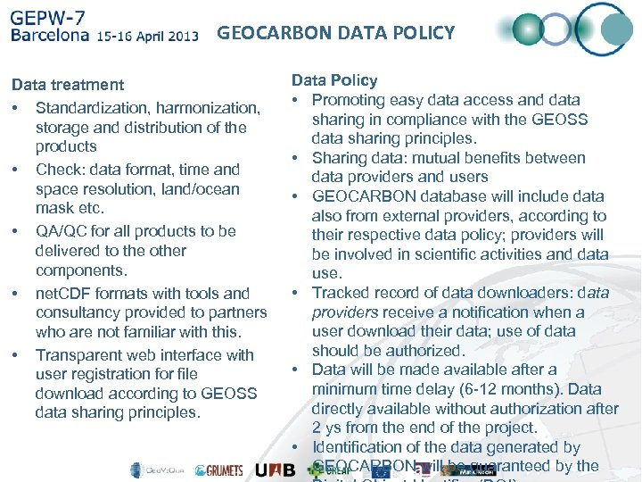 GEOCARBON DATA POLICY Data treatment • Standardization, harmonization, storage and distribution of the products