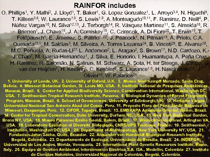 RAINFOR includes O. Phillips 1, Y. Malhi 2, J. Lloyd 1, T. Baker 1,