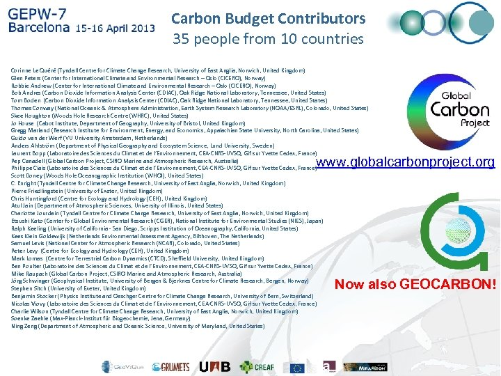 Carbon Budget Contributors 35 people from 10 countries Corinne Le Quéré (Tyndall Centre for
