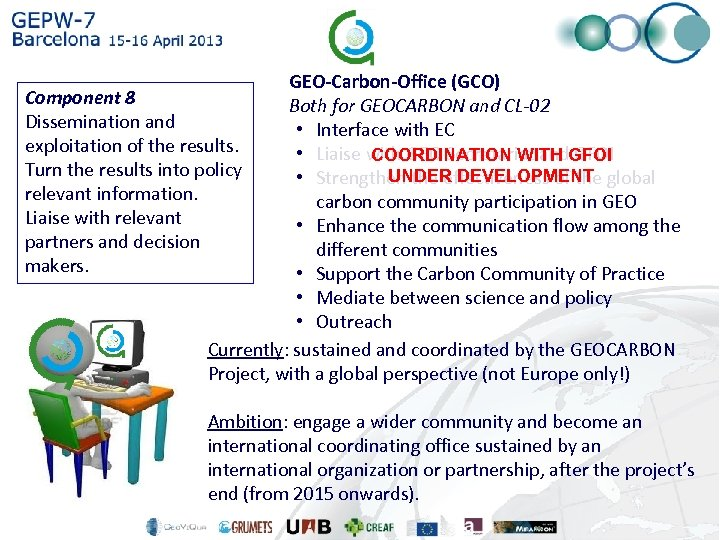 GEO-Carbon-Office (GCO) Component 8 Both for GEOCARBON and CL-02 Dissemination and • Interface with