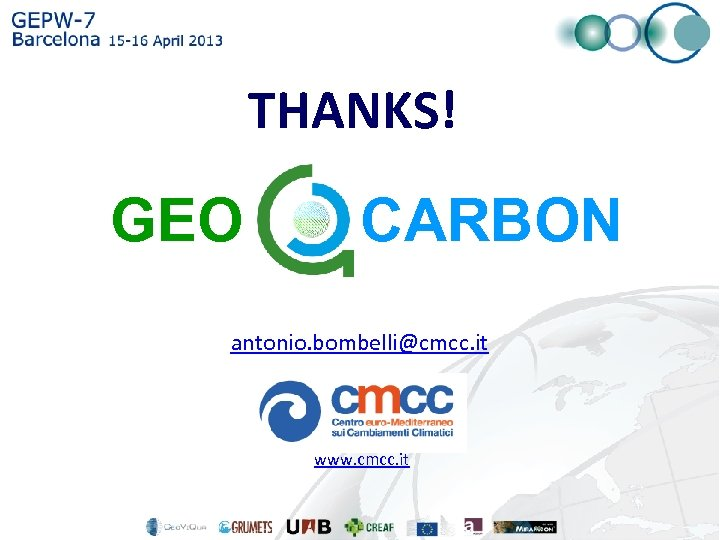 THANKS! GEO CARBON antonio. bombelli@cmcc. it www. cmcc. it