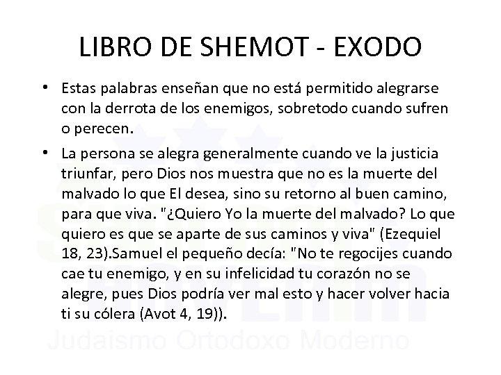 LIBRO DE SHEMOT - EXODO • Estas palabras enseñan que no está permitido alegrarse