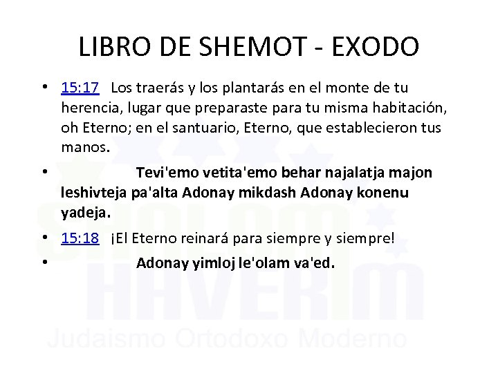 LIBRO DE SHEMOT - EXODO • 15: 17 Los traerás y los plantarás en