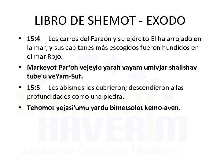 LIBRO DE SHEMOT - EXODO • 15: 4 Los carros del Faraón y su