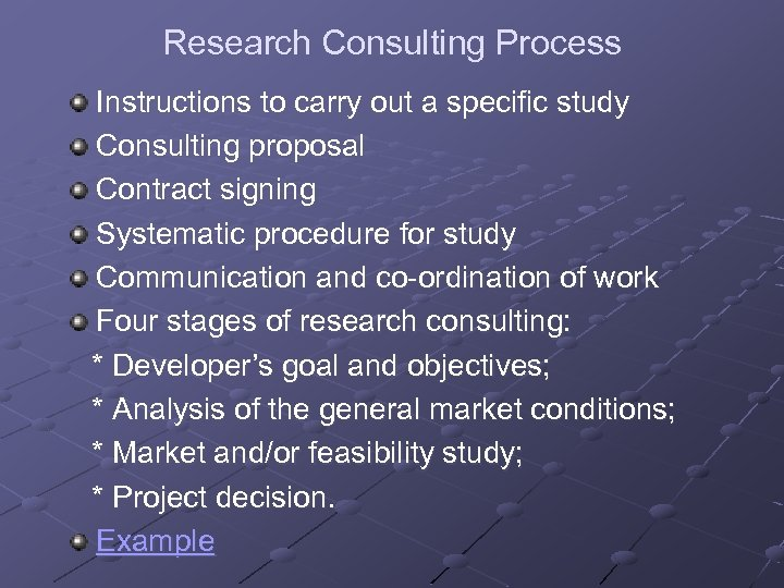 Research Consulting Process Instructions to carry out a specific study Consulting proposal Contract signing
