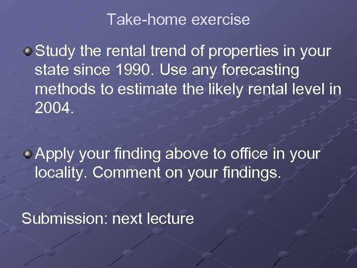 Take-home exercise Study the rental trend of properties in your state since 1990. Use
