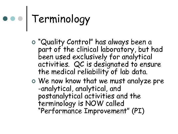 """Terminology ¢ ¢ """"Quality Control"""" has always been a part of the clinical laboratory,"""