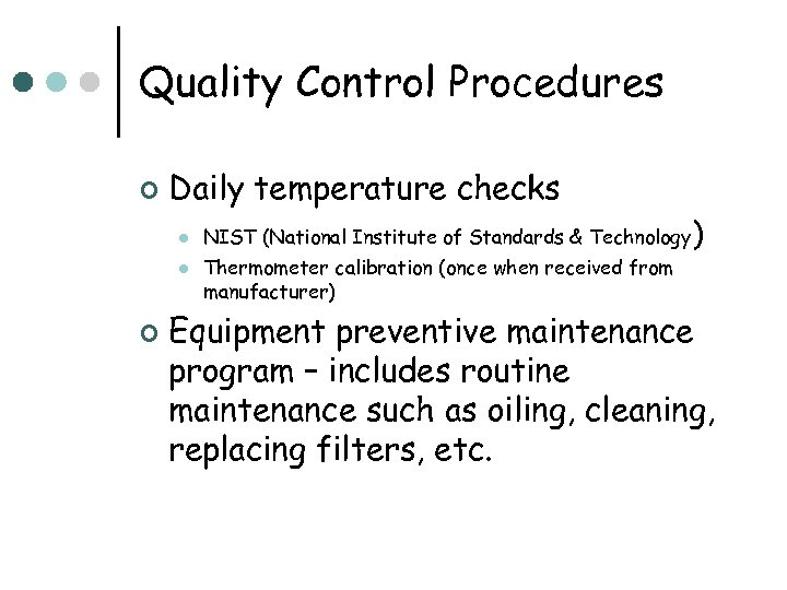 Quality Control Procedures ¢ Daily temperature checks l l ¢ NIST (National Institute of