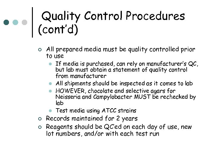 Quality Control Procedures (cont'd) ¢ All prepared media must be quality controlled prior to