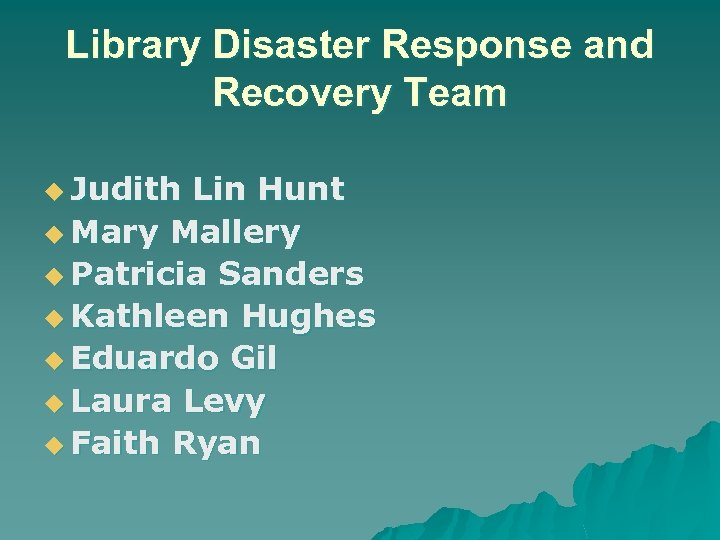 Library Disaster Response and Recovery Team u Judith Lin Hunt u Mary Mallery u