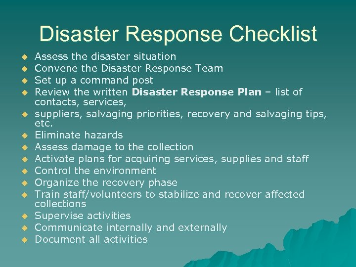 Disaster Response Checklist u u u u Assess the disaster situation Convene the Disaster