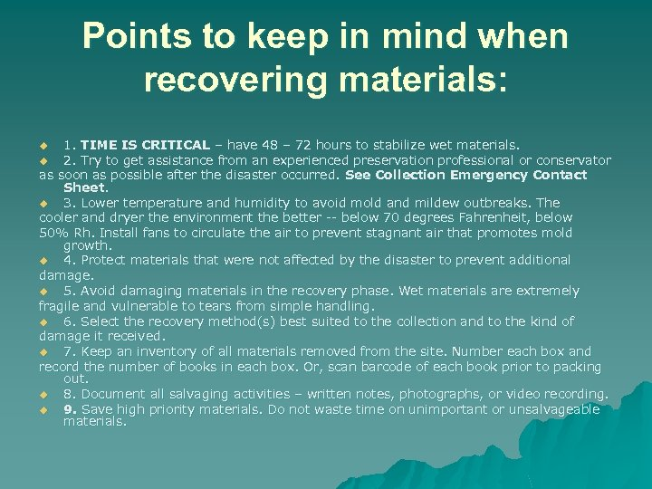 Points to keep in mind when recovering materials: 1. TIME IS CRITICAL – have