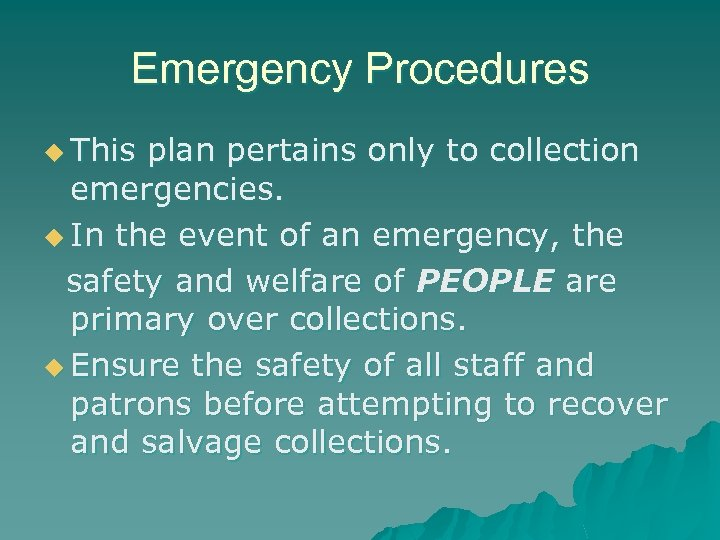 Emergency Procedures u This plan pertains only to collection emergencies. u In the event