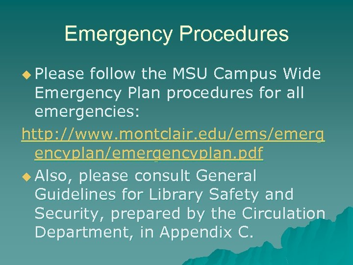 Emergency Procedures u Please follow the MSU Campus Wide Emergency Plan procedures for all