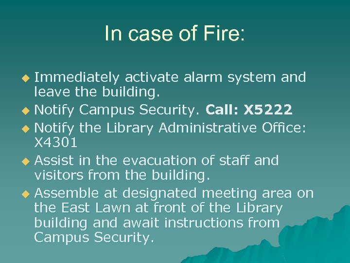 In case of Fire: Immediately activate alarm system and leave the building. u Notify