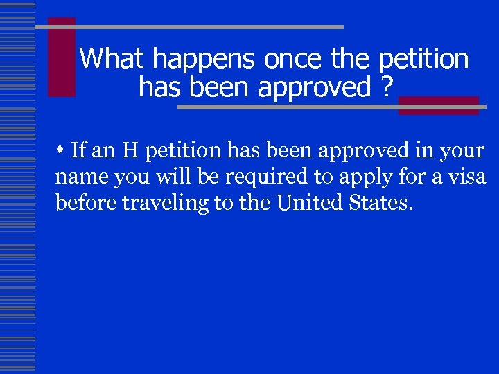 What happens once the petition has been approved ? s If an H petition