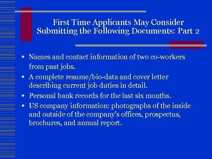 First Time Applicants May Consider Submitting the Following Documents: Part 2 w Names and