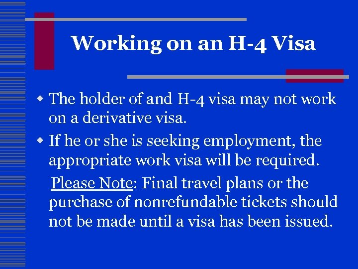 Working on an H-4 Visa w The holder of and H-4 visa may not