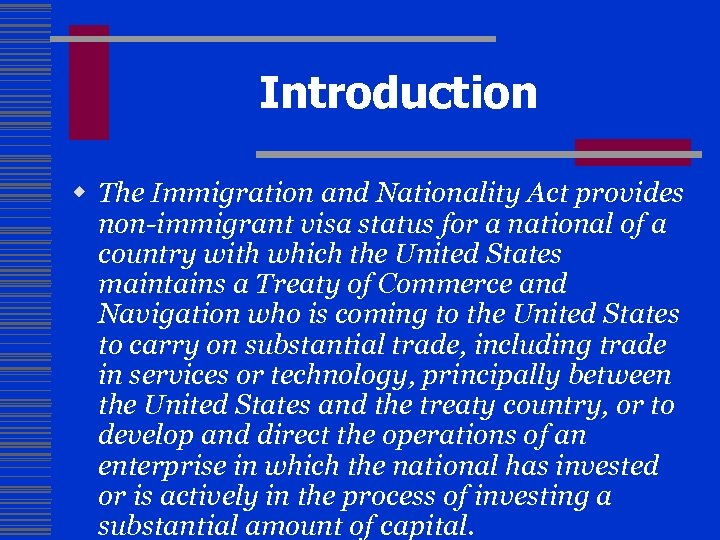 Introduction w The Immigration and Nationality Act provides non-immigrant visa status for a