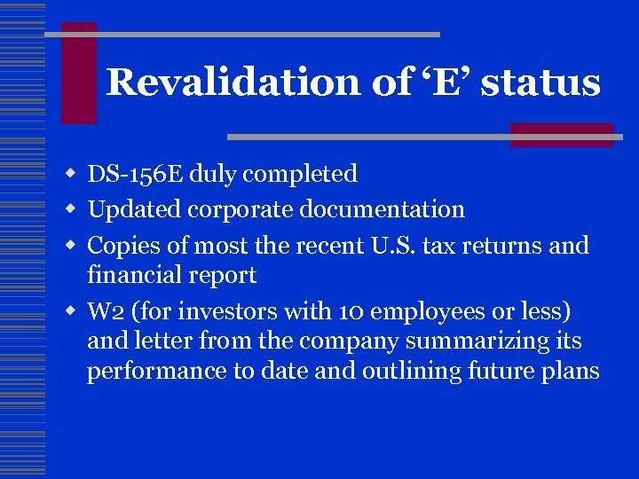 Revalidation of 'E' status w DS-156 E duly completed w Updated corporate documentation w