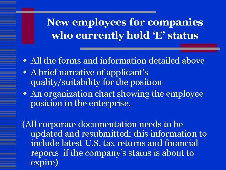 New employees for companies who currently hold 'E' status w All the forms and