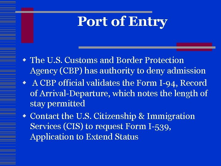 Port of Entry w The U. S. Customs and Border Protection Agency (CBP) has
