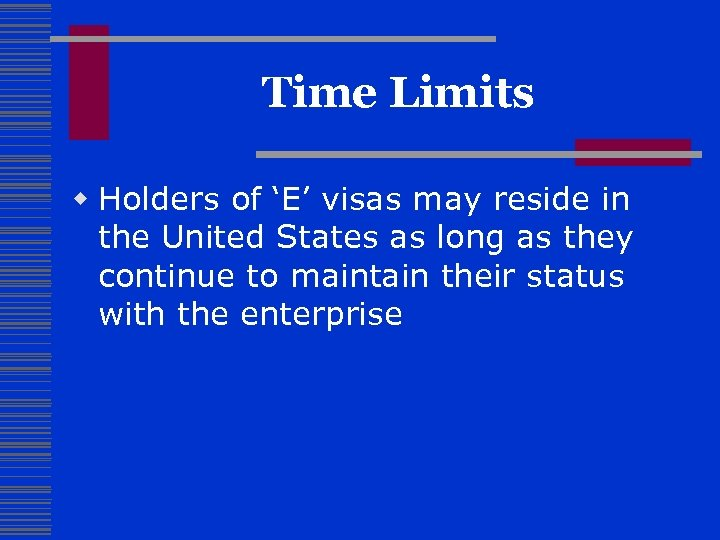 Time Limits w Holders of 'E' visas may reside in the United States as