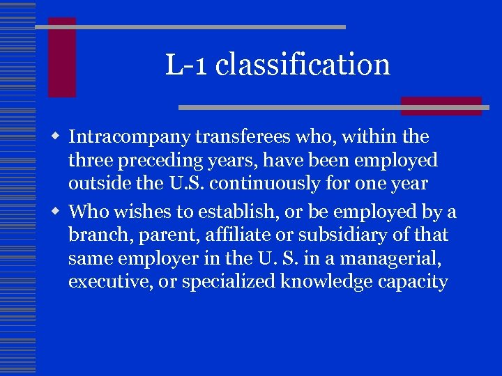 L-1 classification w Intracompany transferees who, within the three preceding years, have been employed
