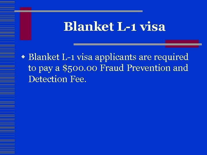 Blanket L-1 visa w Blanket L-1 visa applicants are required to pay a $500.