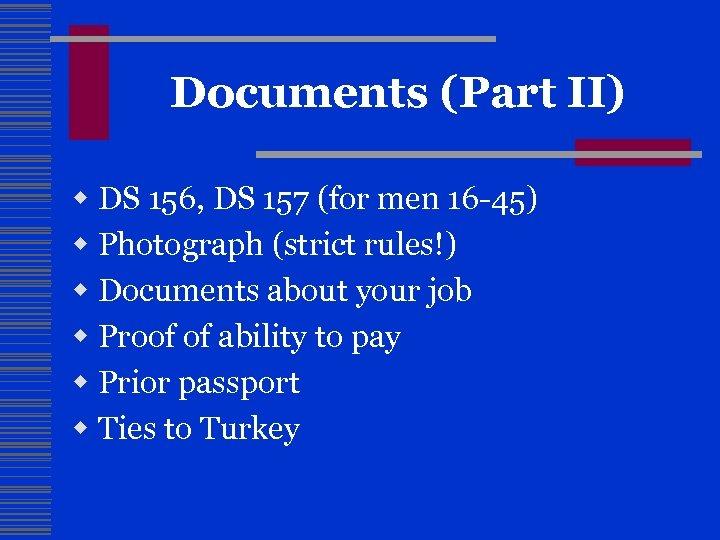 Documents (Part II) w DS 156, DS 157 (for men 16 -45) w Photograph