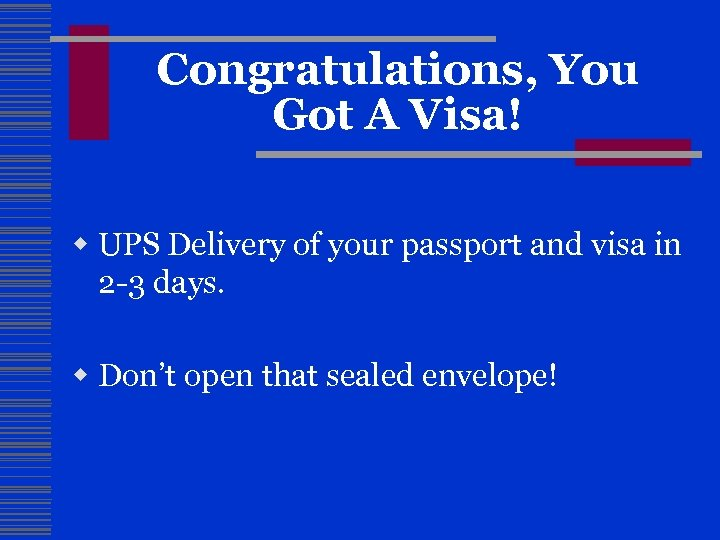 Congratulations, You Got A Visa! w UPS Delivery of your passport and visa in