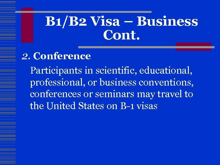 B 1/B 2 Visa – Business Cont. 2. Conference Participants in scientific, educational, professional,