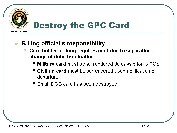 Presidio of Monterey l Destroy the GPC Card Billing official's responsibility • Card holder